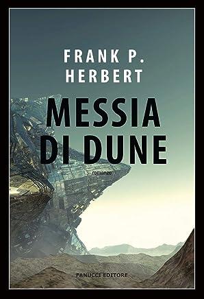 Messia di Dune. Il ciclo di Dune: Messia di Dune: Ciclo di Dune vol. 2