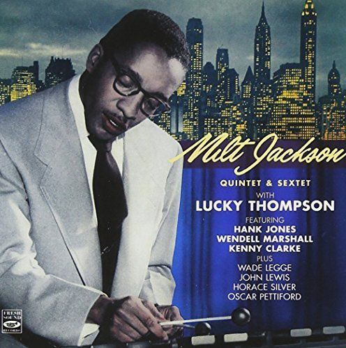 Milt Jackson Quintet & Sextet with Lucky Thompson. Complete Savoy and Atlantic Sessions by Lucky Thompson (2013-05-04)