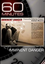 60 Minutes – Imminent Danger