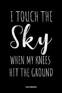 I touch the Sky when my Knees hit the Ground: Christliches Notizbuch, Gebetstagebuch für den Gottesdienst und Bibel Notizen. Auch als Stille Zeit ... Männer und Frauen, Punktraster im 6x9' Format