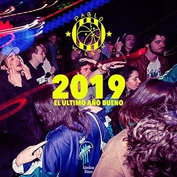 2019 (El Último Año Bueno)