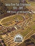 Ionia Free Fair Centennial 1915-2015: 100 Years of Memories
