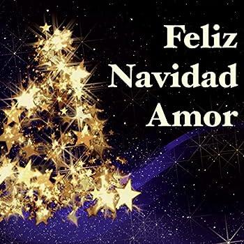 Feliz Navidad Amor - La Mejor Playlist de Navidad para Celebrar las Fiestas con tu Amor y Familia