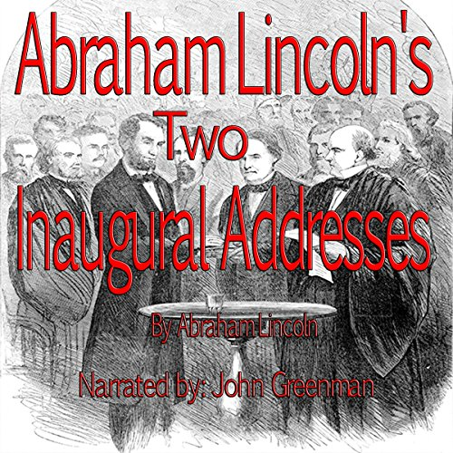Abraham Lincoln's Two Inaugural Addresses audiobook cover art