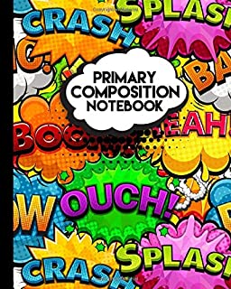 Primary Composition Notebook: Awesome Handwriting Notebook with Dashed Mid-line and Story Paper Journal | Grades K-2, 100 ...