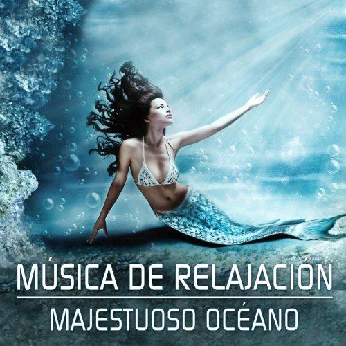 Música de Relajación - Majestuoso Océano: Musica para Bienestar, Yoga, Meditacion, Dormir, Serenidad y Reposo
