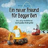 Ein neuer Freund für Bagger Ben: Eine lustige Geschichte aus dem Baustellen-Kindergarten - Dörte Horn