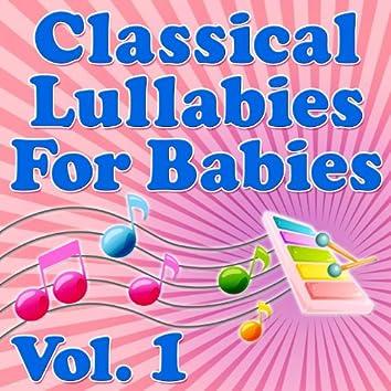 Classical Lullabies for Babies Vol. 1