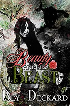 Beauty and His Beast by [Bey Deckard, Starr Waddell]