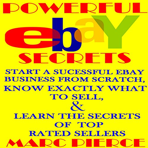 Powerful eBay Secrets: Start a Successful eBay Business from Scratch audiobook cover art