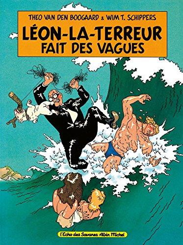 Léon la Terreur fait des vagues