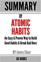 Summary of Atomic Habits: An Easy & Proven Way to Build Good Habits & Break Bad Ones by: James Clear   a Go BOOKS Summary ...