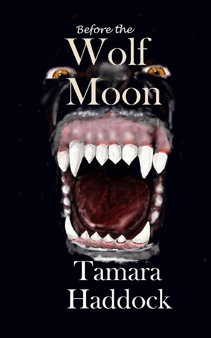 宇宙近代化する話Before the Wolf Moon (Magic and Moonlight)