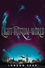 The Light at the Bottom of the World (Light the Abyss (1))
