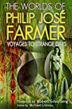 The Worlds of Philip Jose Farmer 4: Voyages to Strange Days