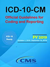 ICD-10-CM: Official Guidelines for Coding and Reporting - FY 2019 (October 1, 2018 - September 30, 2019)