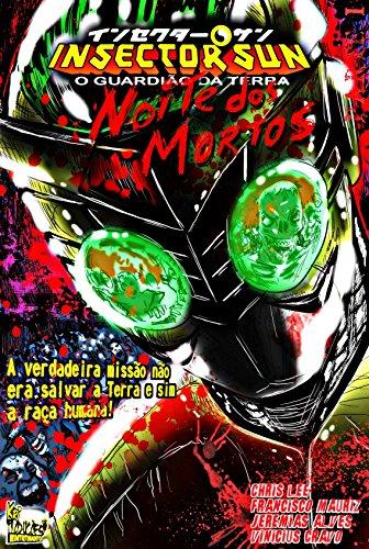 INSECTOR SUN – O Guardião da Terra: Noite dos Mortos (Toku Terror Livro 1) (Portuguese Edition)