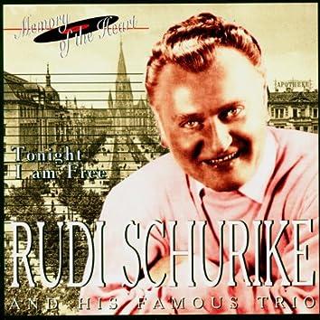 Rudi Schurike and His Famous Trio. Tonight I'am Free