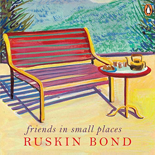 Friends in Small Places                   Written by:                                                                                                                                 Ruskin Bond                               Narrated by:                                                                                                                                 Paul Thottam                      Length: 5 hrs and 56 mins     Not rated yet     Overall 0.0