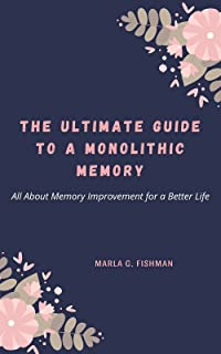 The Ultimate Guide to a Monolithic Memory: All About Memory Improvement for a Better Life