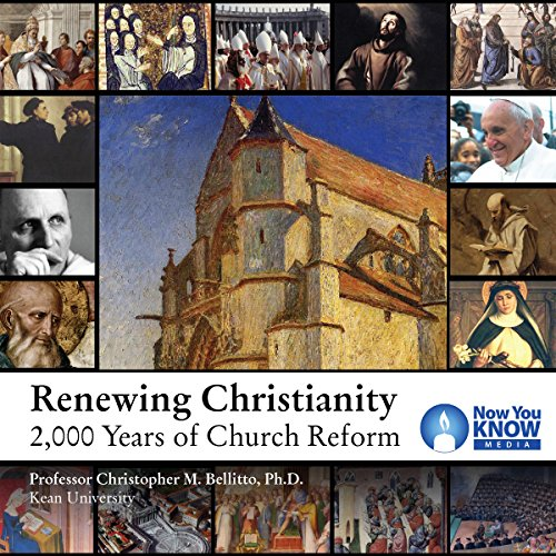 Renewing Christianity: 2,000 Years of Church Reform audiobook cover art