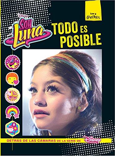 Soy Luna. Todo es posible (Disney. Soy Luna)