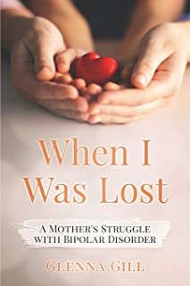 When I Was Lost: A Mother's Struggle with Bipolar Disorder
