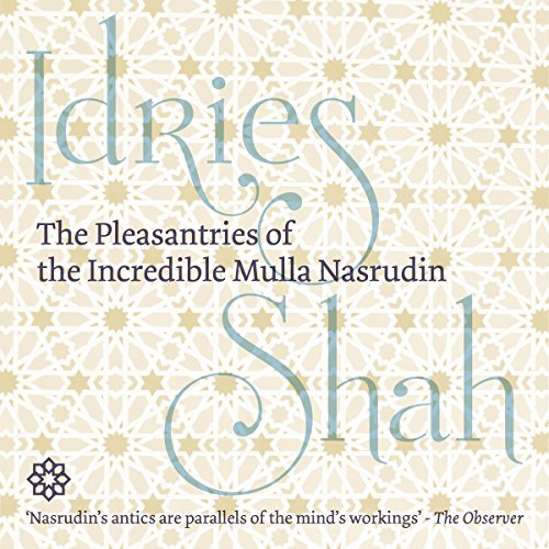 The Pleasantries of the Incredible Mulla Nasrudin audiobook cover art