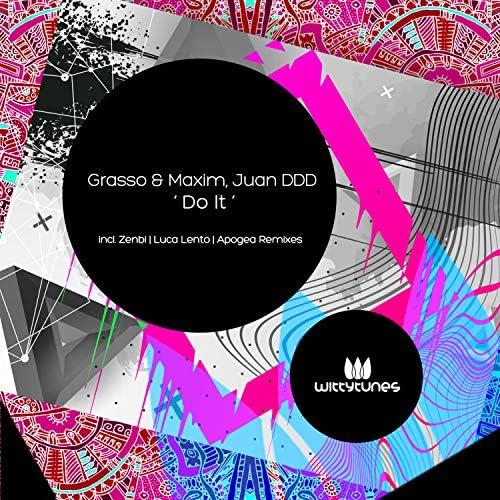 Grasso & Maxim & Juan Ddd