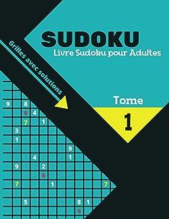 Livre Sudoku pour Adultes – Grilles avec solutions: Grand Livre de Sudoku pour les..