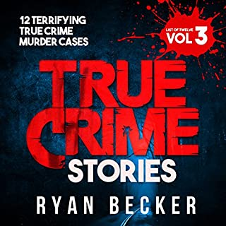 True Crime Stories: Volume 3     12 Terrifying True Crime Murder Cases              By:                                                                                                                                 Ryan Becker                               Narrated by:                                                                                                                                 Michael Goodrick                      Length: 1 hr and 50 mins     Not rated yet     Overall 0.0