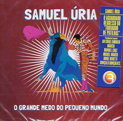 Samuel Uria - O Grande Medo Do Pequeno Mundo [CD] 2013