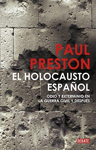 El holocausto español: Odio y exterminio en la Guerra Civil y después eBook: Preston, Paul: Amazon.es: Tienda Kindle