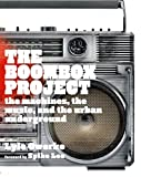 the boombox project: the machines, the music, and the urban underground (english edition)