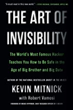 The Art of Invisibility: The World's Most Famous Hacker Teaches You How to Be Safe in the Age of Big Brother and Big Data PDF