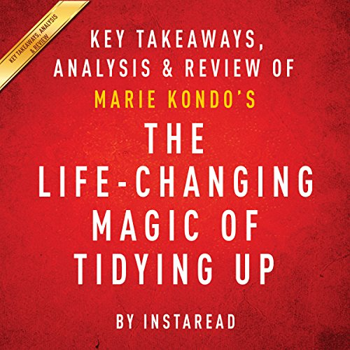 The Life-Changing Magic of Tidying Up: The Japanese Art of Decluttering and Organizing by Marie Kondo audiobook cover art