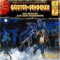 Die Bestien aus dem Todesmoor (Geister-Schocker 7) Hörbuch