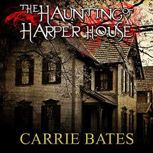 The Haunting of Harper House                   By:                                                                                                                                 Carrie Bates                               Narrated by:                                                                                                                                 Greg Douras                      Length: 1 hr and 4 mins     5 ratings     Overall 3.8
