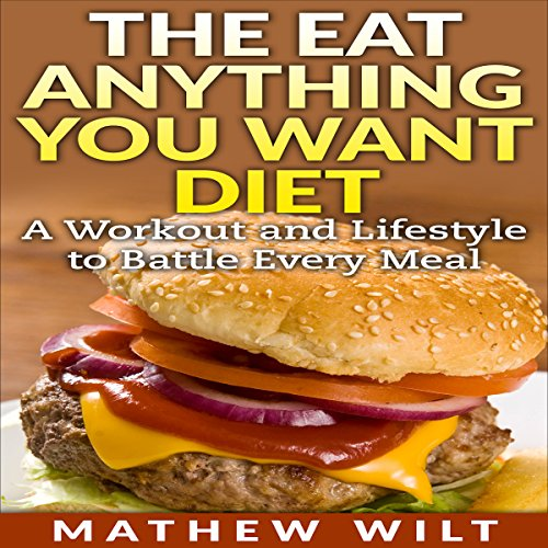 The Eat Anything You Want Diet audiobook cover art