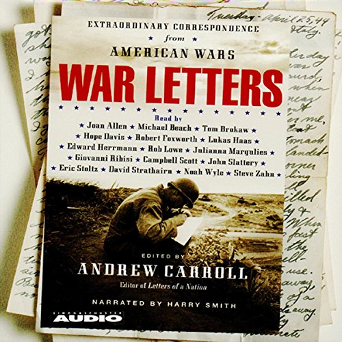 War Letters     Extraordinary Correspondence from American Wars              By:                                                                                                                                 Andrew Carroll                               Narrated by:                                                                                                                                 Joan Allen,                                                                                        Tom Brokaw                      Length: 6 hrs and 9 mins     53 ratings     Overall 4.0