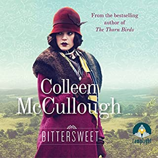 Bittersweet                   By:                                                                                                                                 Colleen McCullough                               Narrated by:                                                                                                                                 Deidre Rubenstein                      Length: 16 hrs and 51 mins     4 ratings     Overall 4.3