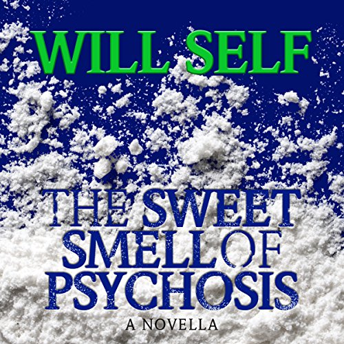 The Sweet Smell of Psychosis audiobook cover art