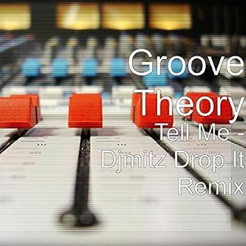 Tell Me (My Oh My Drop It Remix) [feat. DjMitz]