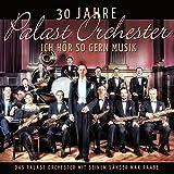 30 Jahre Palast Orchester-Ich Hör So Gern Musik