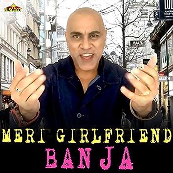 Meri Girlfriend Ban Ja
