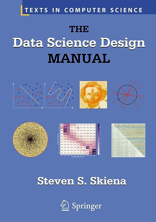 検出ヒューマニスティック本を読むThe Data Science Design Manual (Texts in Computer Science) (English Edition)