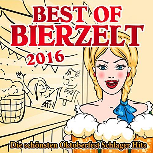Bier her (Festzelt 2016 Mix)