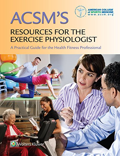 ACSM's Resources for the Exercise Physiologist: A Practical guide for the Health Fitness Professiona