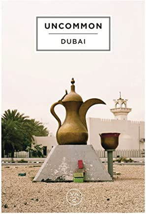 [Uncommon Dubai: People, Place, Narrative] (By: Hind Shoufani) [published: March, 2014]