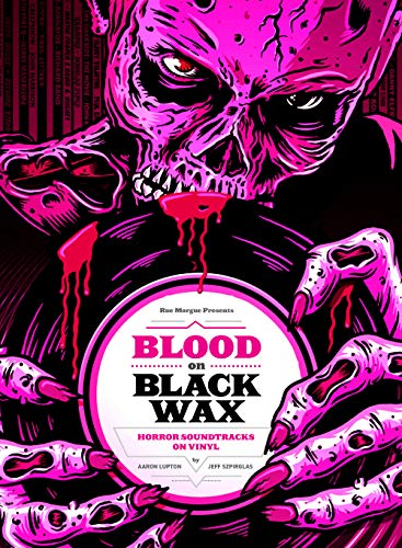 Blood on Black Wax: Horror Soundtracks on Vinyl (Expanded Edition)